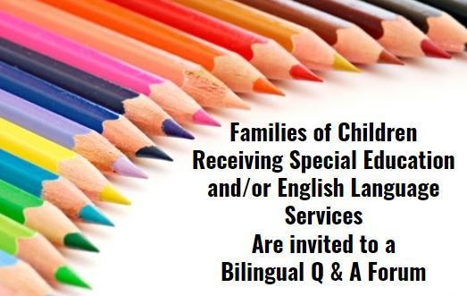 Bilingual Q&A Family Forum for Families of Children Receiving Special Education and/or English Language (EL) Services