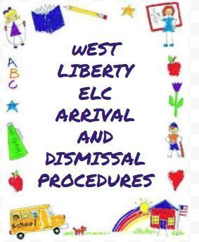 West Liberty ELC Arrival and Dismissal Procedures