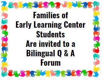 Families of Early Learning Center (ELC) Students are Invited to a Bilingual Q&A Forum
